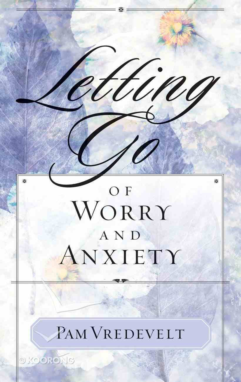 Letting Go of Worry and Anxiety Paperback