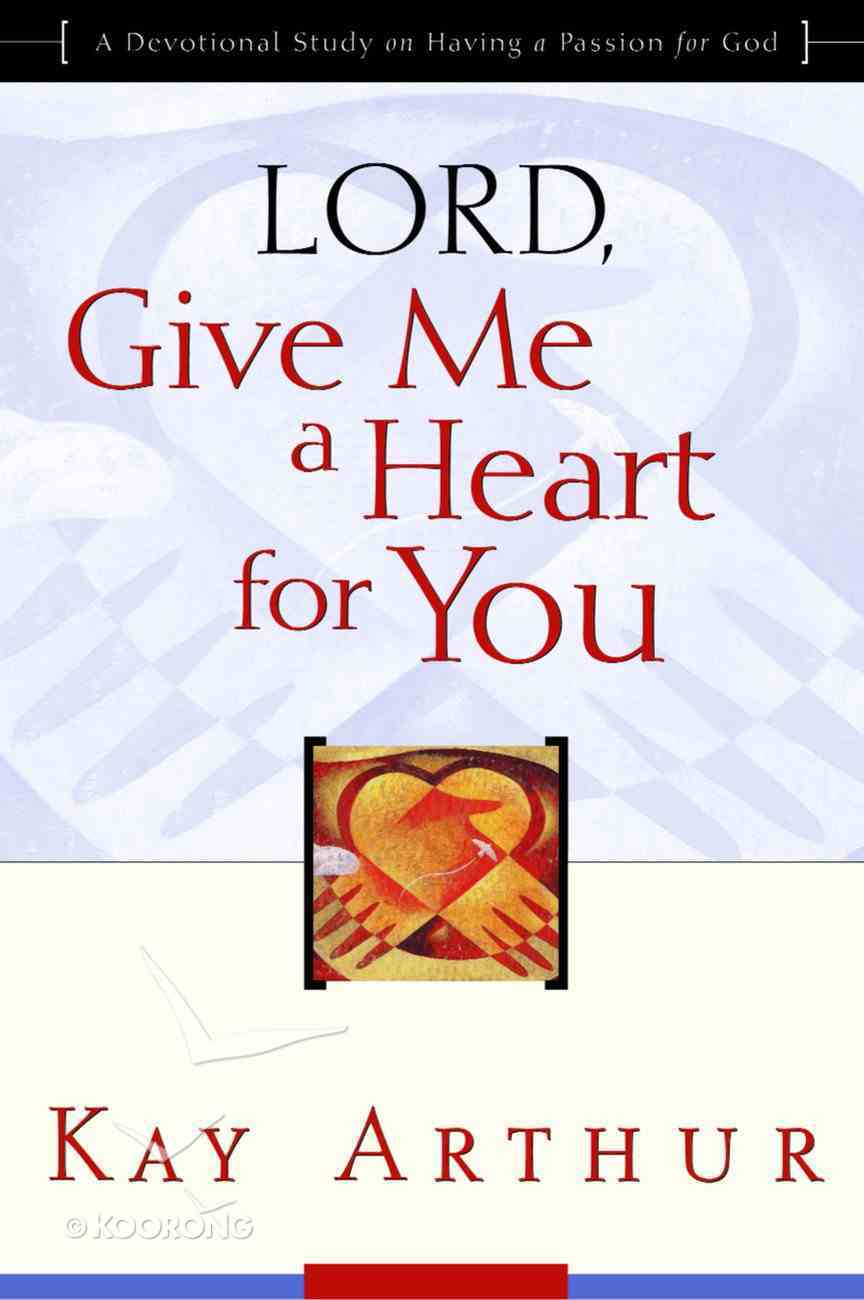 Lord, Give Me a Heart For You Paperback