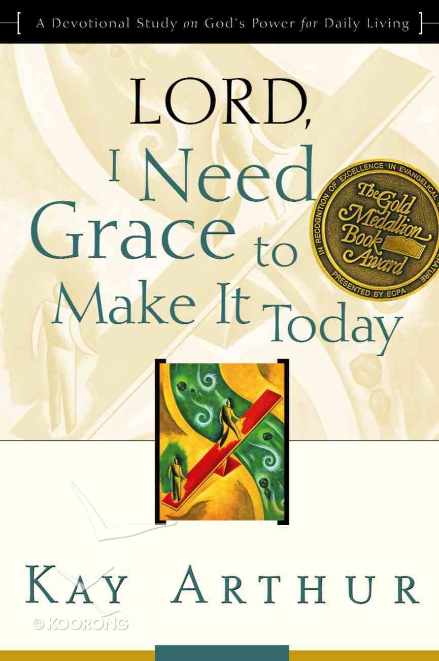 Lord, I Need Grace to Make It Paperback