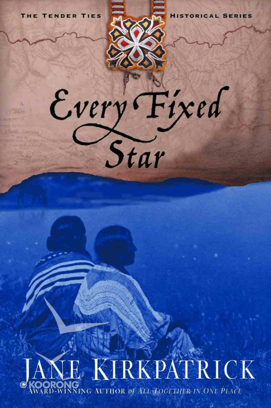 Every Fixed Star (#02 in Tender Ties Series) Paperback
