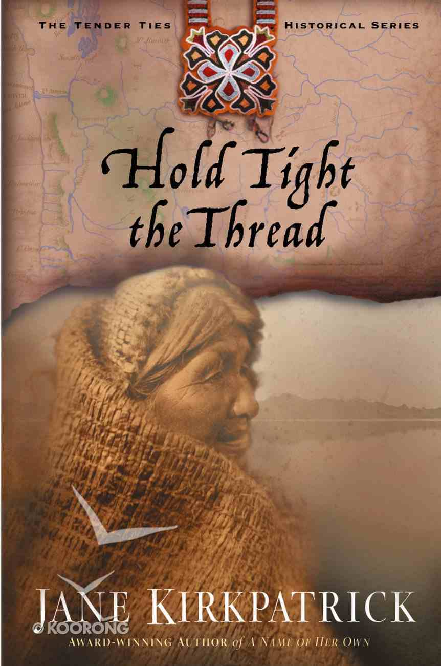 Hold Tight the Thread (#03 in Tender Ties Series) Paperback