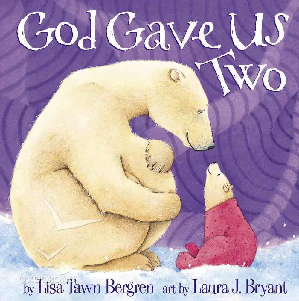 God Gave Us Two (God Gave Us Series) Hardback