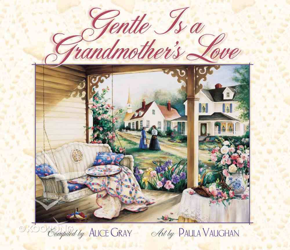 Gentle is a Grandmother's Love Hardback