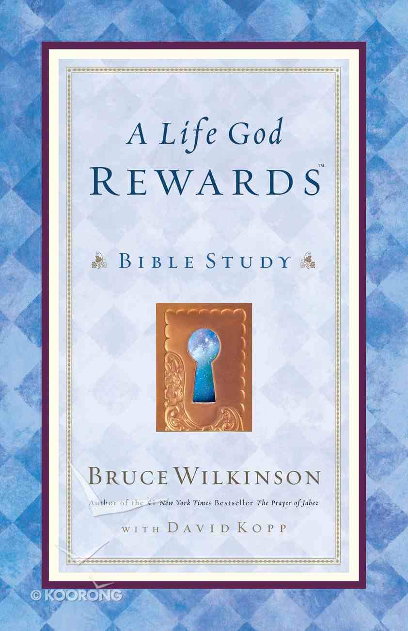 A Life God Rewards (Leader's Edition) (#03 in Breakthrough Series) Paperback