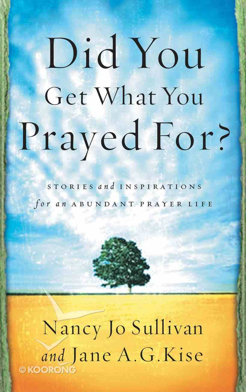 Did You Get What You Prayed For? Paperback