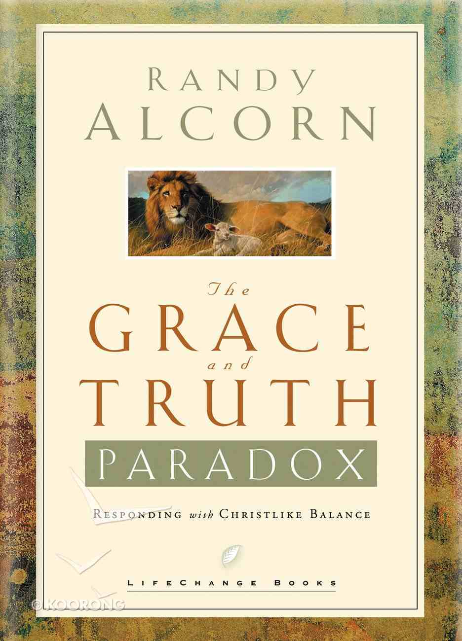 The Grace and Truth Paradox (Lifechange Books Series) Hardback