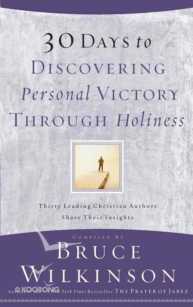 30 Days to Discovering Personal Victory Through Holiness Paperback