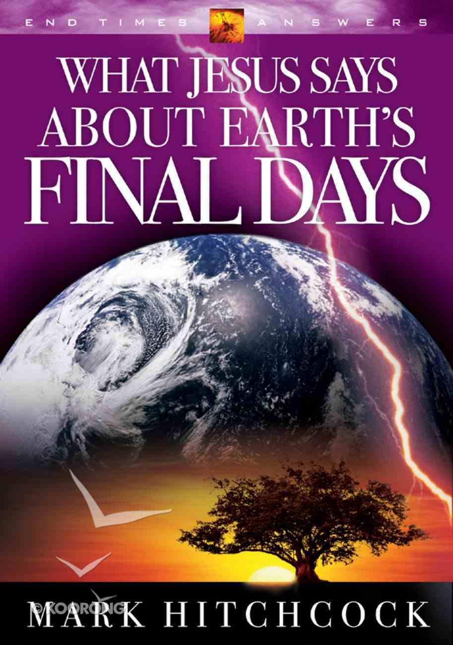 End Times Answers: What Jesus Says About Earth's Final Days Paperback