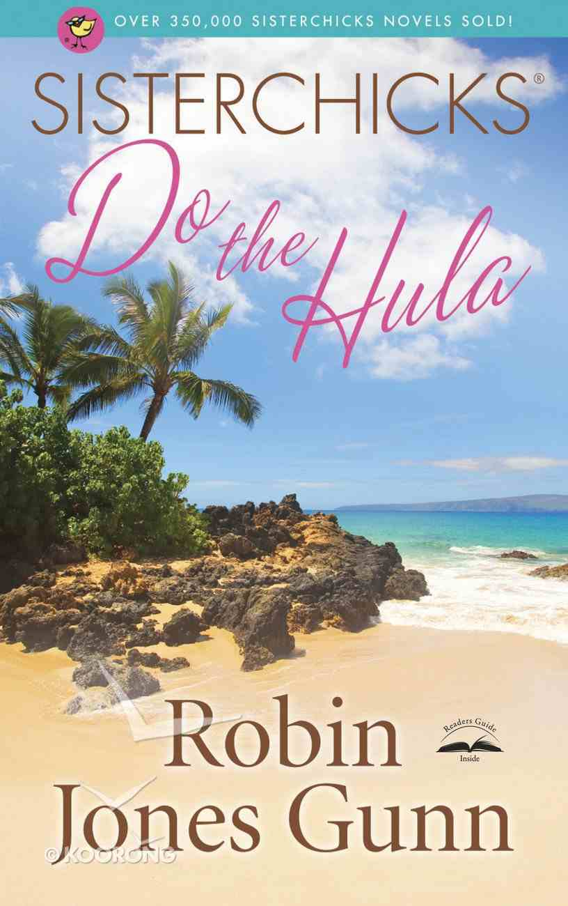 Sisterchicks Do the Hula! (#02 in Sisterchicks Series) Paperback