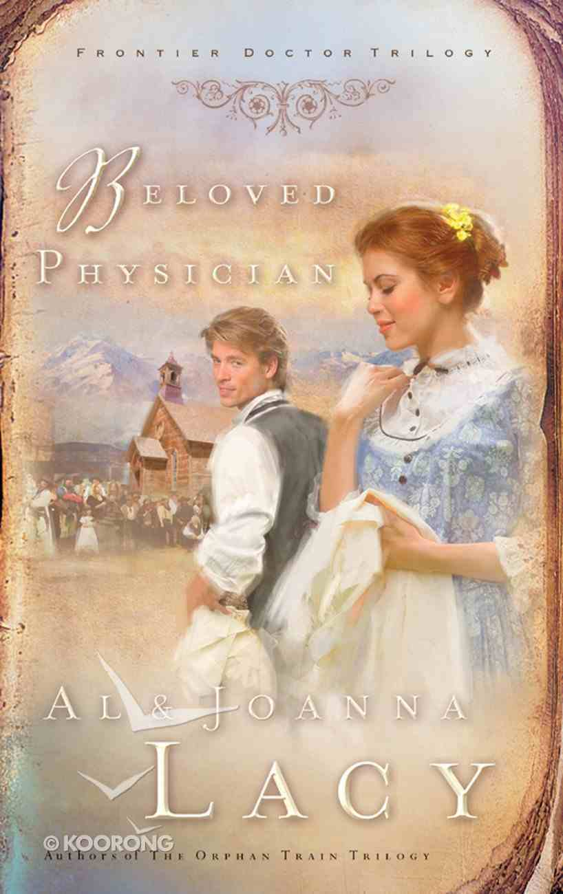 Beloved Physician (#02 in Frontier Doctor Trilogy Series) Paperback