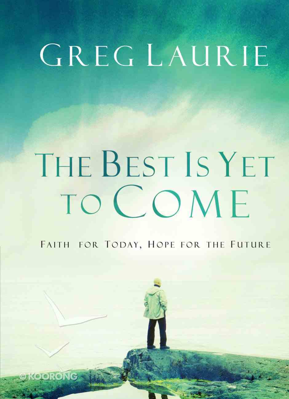 The Best is Yet to Come Hardback