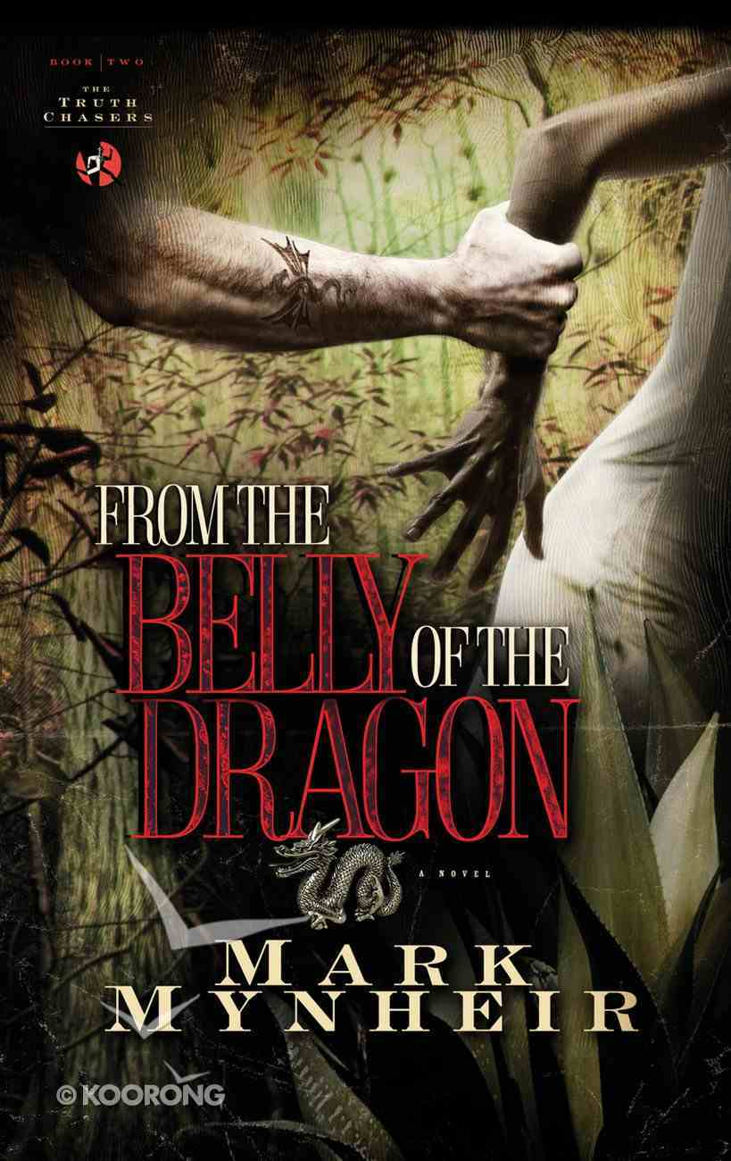 From the Belly of the Dragon (#02 in Truth Chasers Series) Paperback