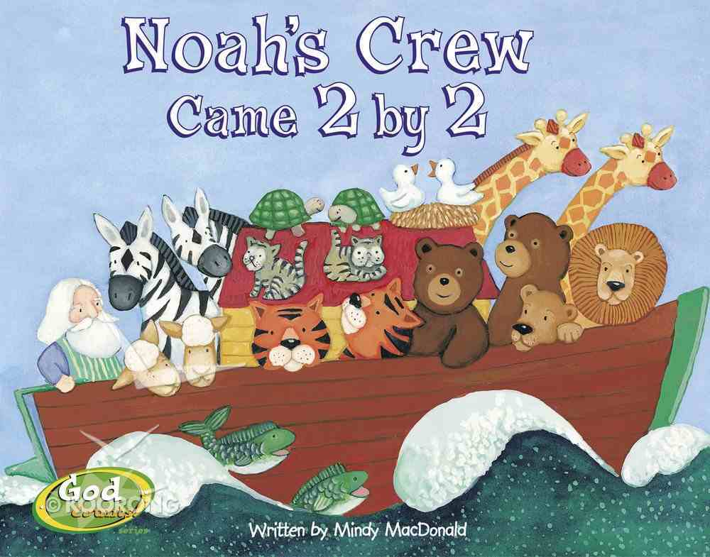 Noah's Crew Came 2 By 2 (Godcounts Series) Board Book