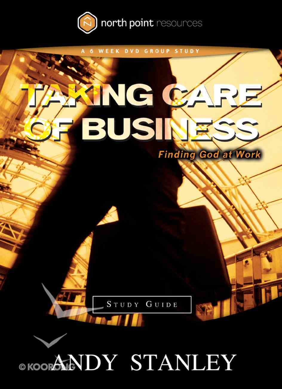 Taking Care of Business (Study Guide) (North Point Resources Series) Paperback