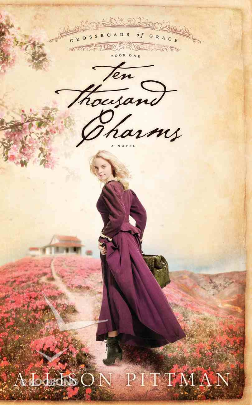 Ten Thousand Charms (#01 in Crossroads Of Grace Series) Paperback