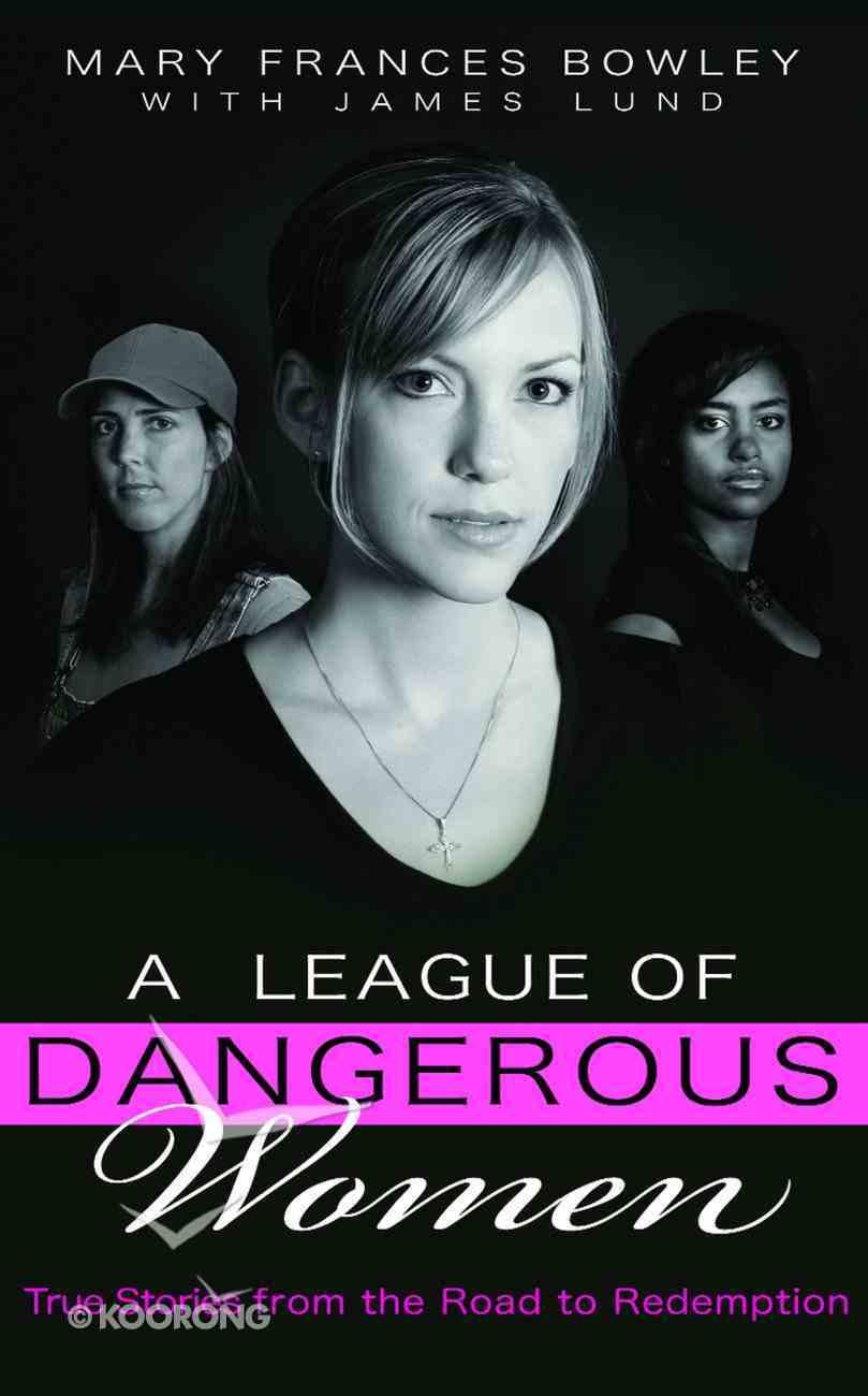 A League of Dangerous Women Paperback