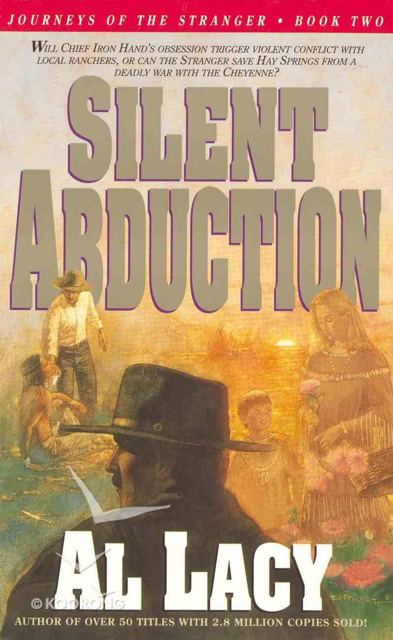 Silent Abduction (#02 in Journeys Of The Stranger Series) Paperback