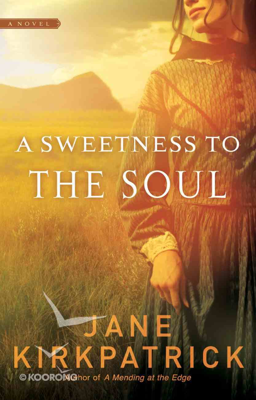 A Sweetness to the Soul (#01 in Dreamcatcher Series) Paperback