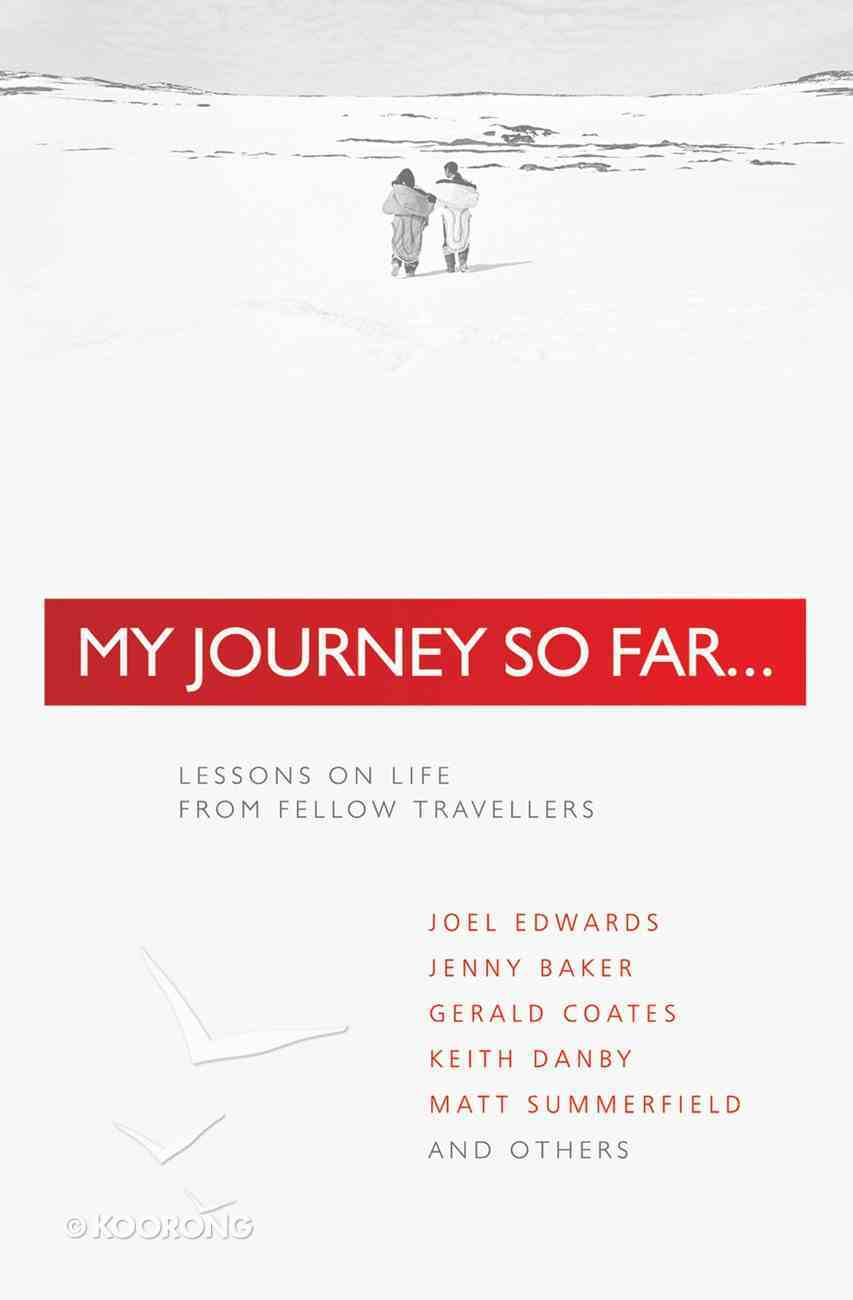 My Journey So Far: Lessons on Life From Fellow Travellers Paperback