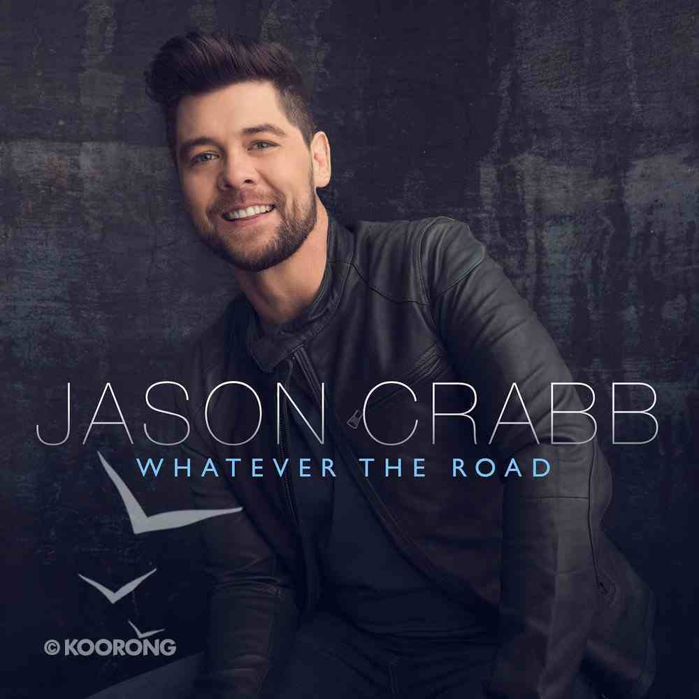 Whatever the Road CD