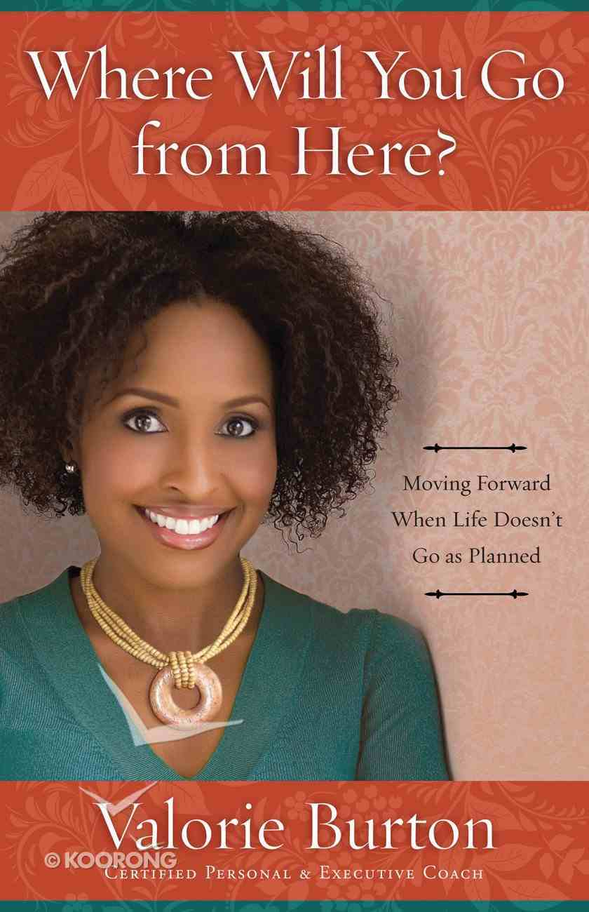 Where Will You Go From Here? Paperback