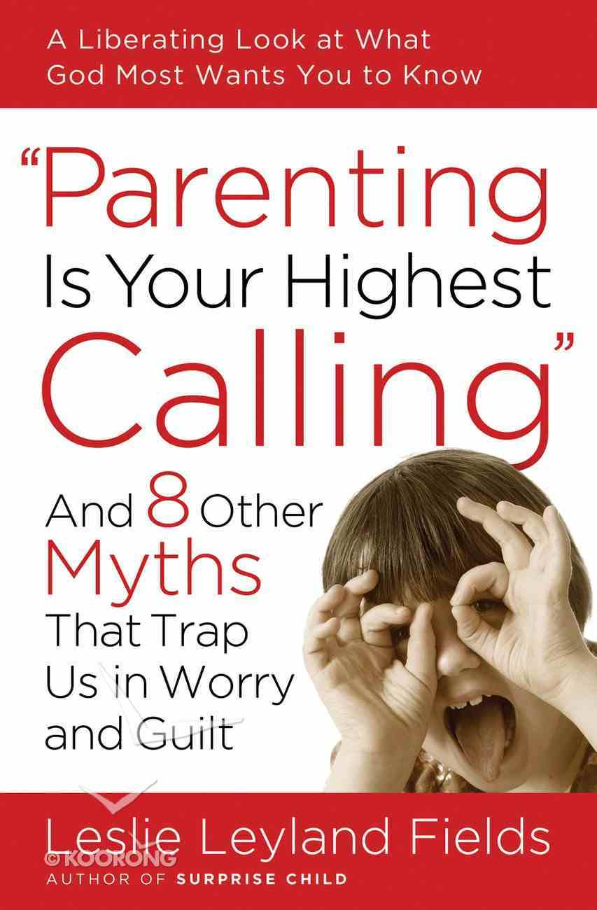 Parenting is Your Highest Call Paperback