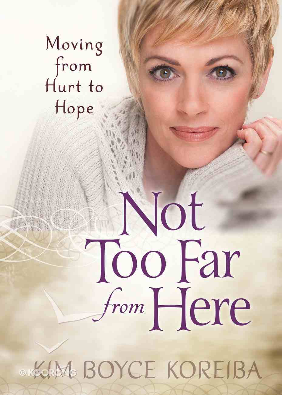Not Too Far From Here Hardback