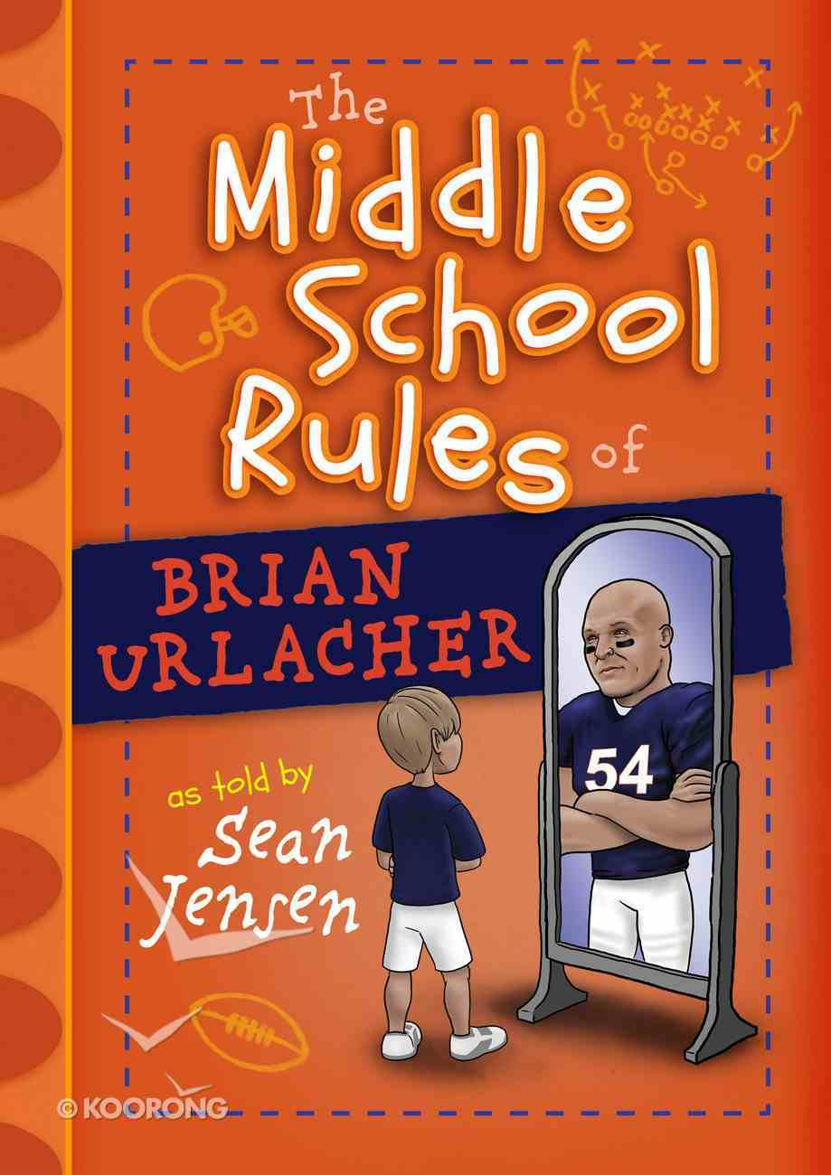 The Middle School Rules of Brian Urlacher Hardback