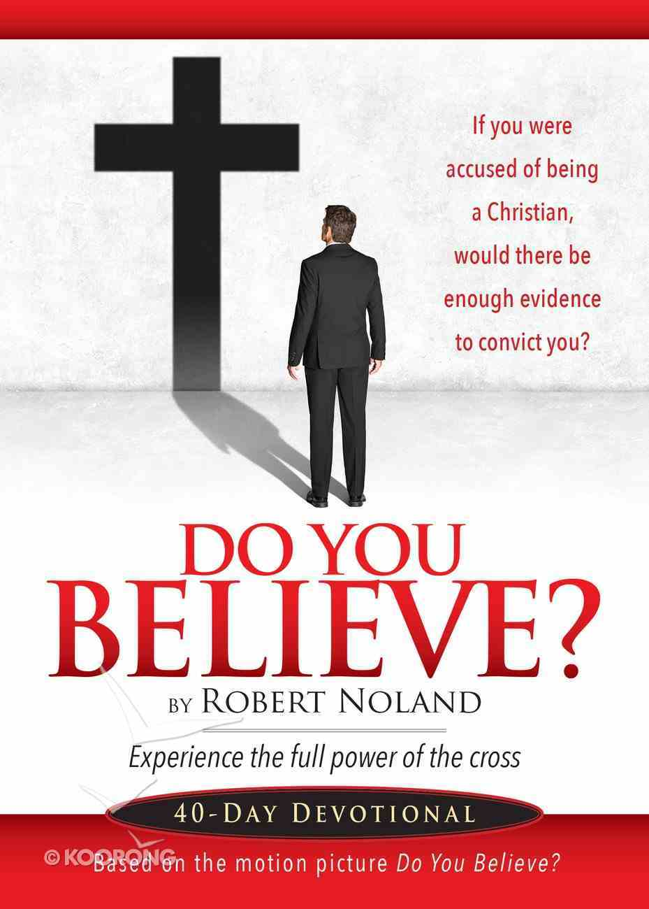 Do You Believe? Paperback