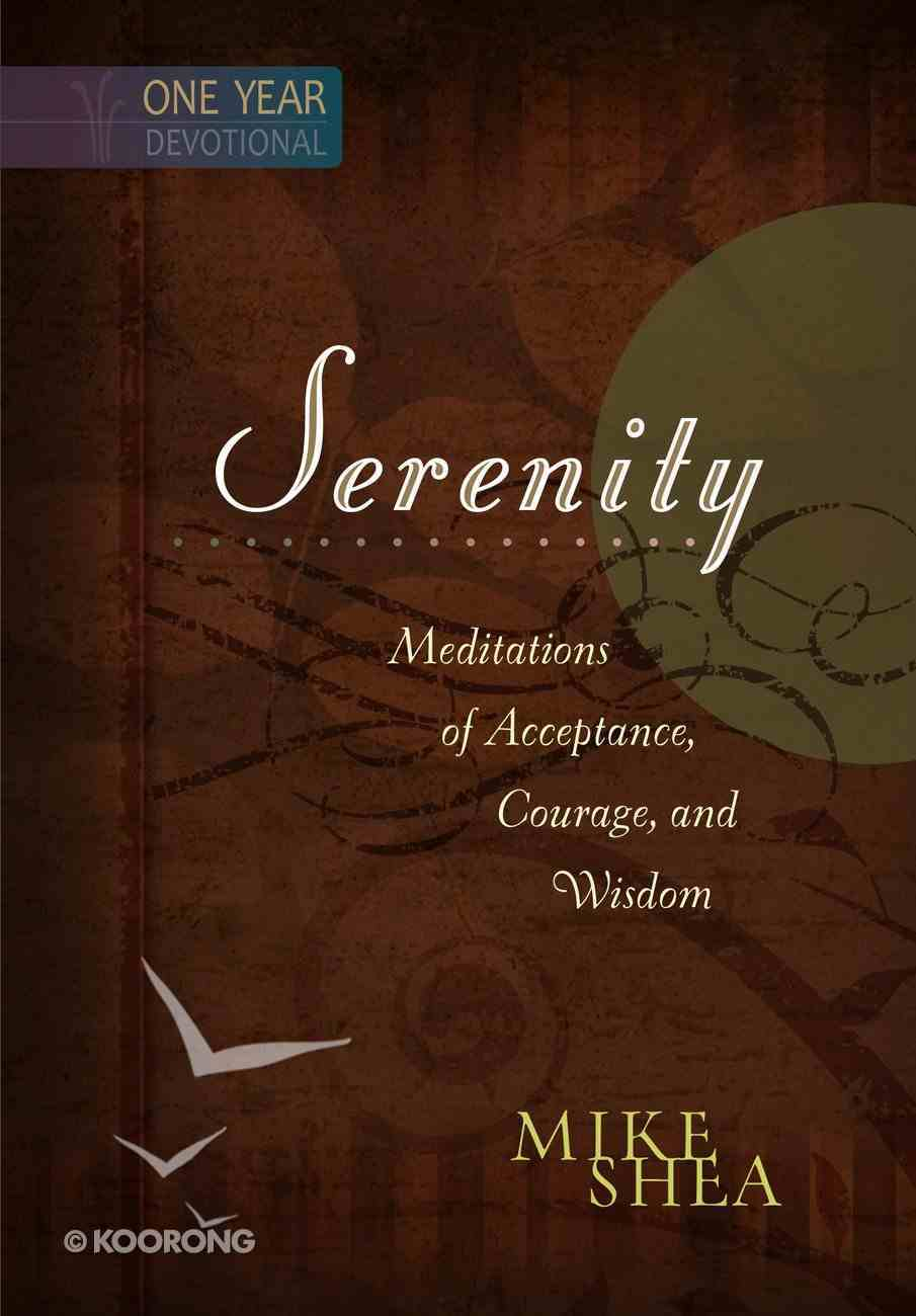 Serenity: Meditations of Acceptance, Courage, and Wisdom - One Year Devotional Hardback