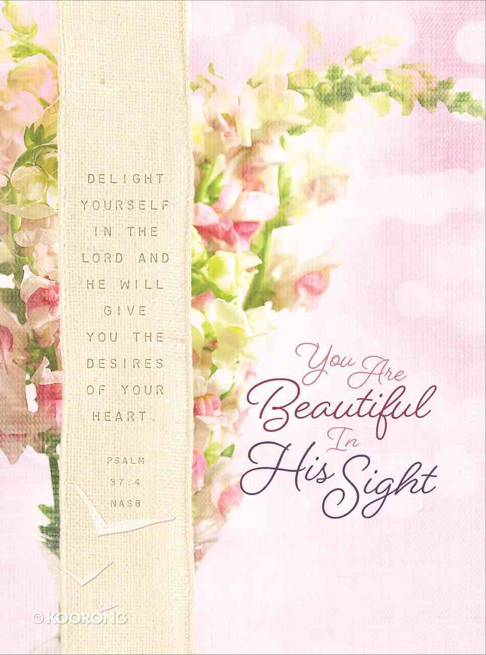 Scripture Journal: You Are Beautiful in His Sight For Women Hardback