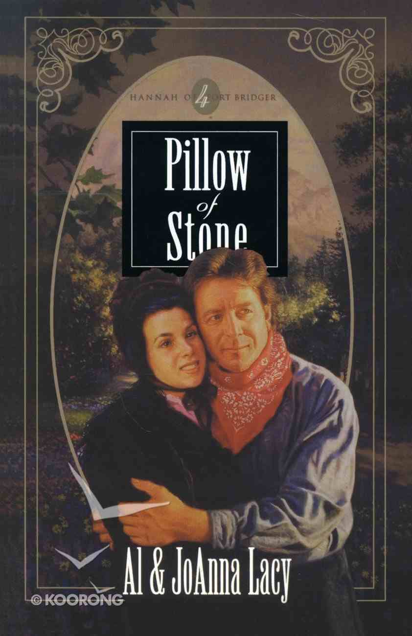 Pillow of Stone (#04 in Hannah Of Fort Bridger Series) Paperback