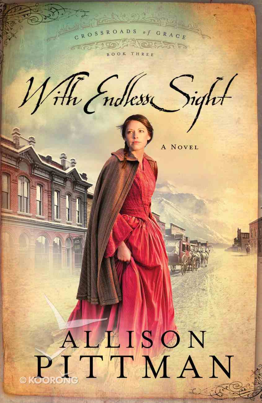With Endless Sight (#03 in Crossroads Of Grace Series) Paperback