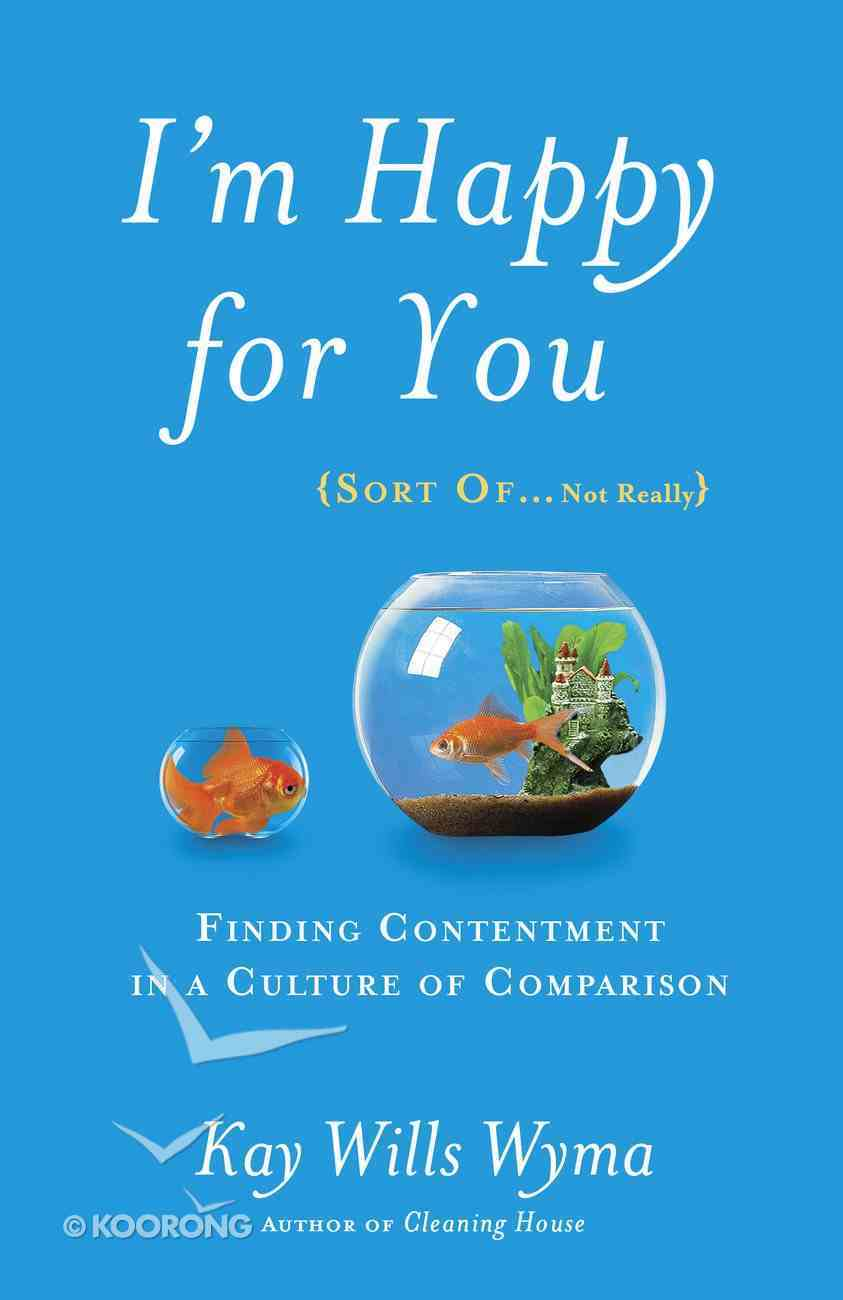 I'm Happy For You (Sort Of...not Really) Paperback