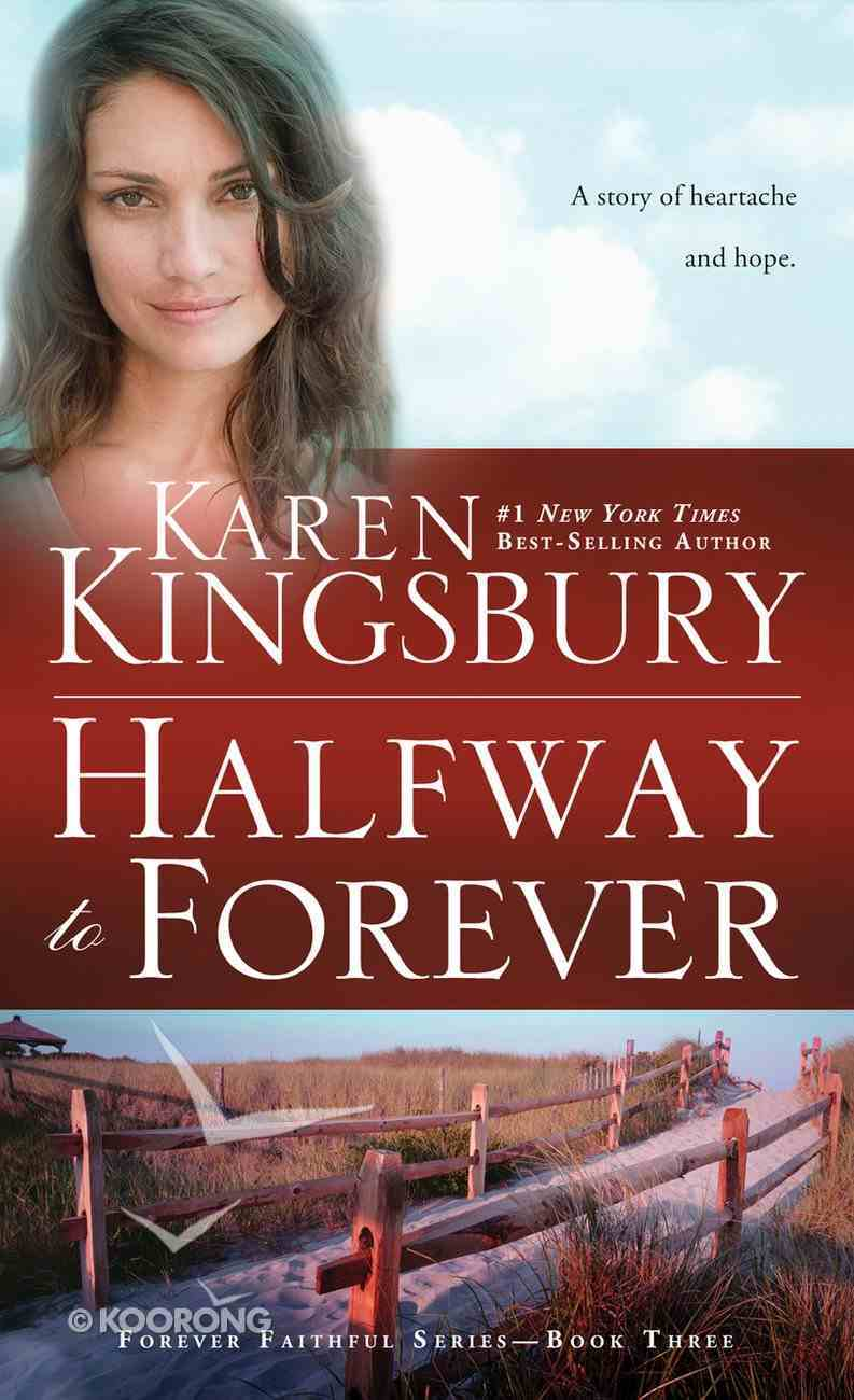 Halfway to Forever (#03 in Forever Faithful Series) Mass Market