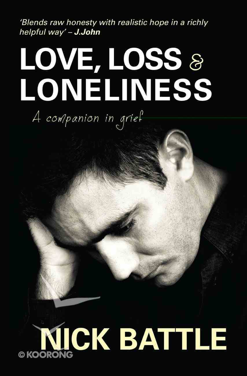 Love, Loss & Loneliness Paperback