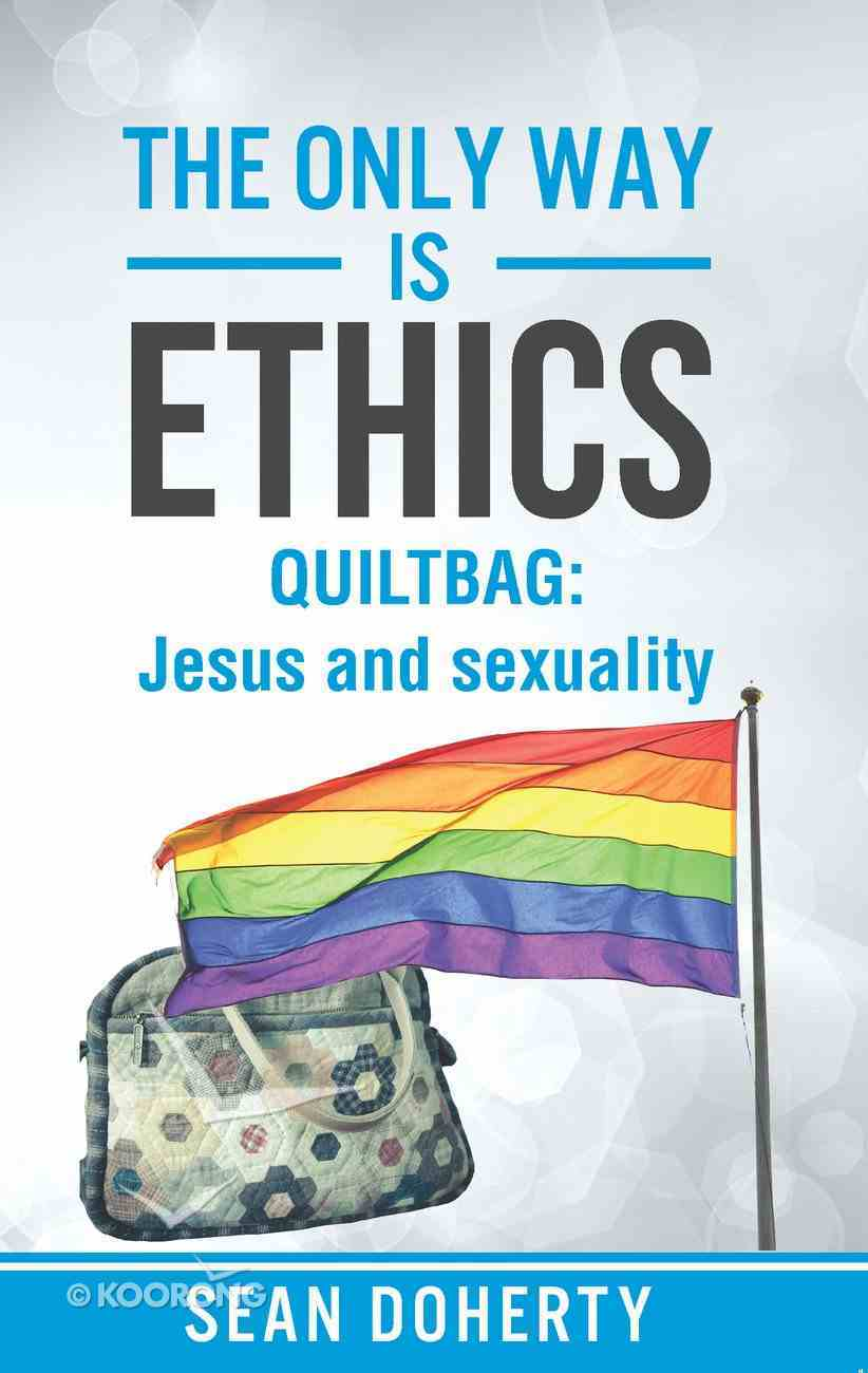 The Quiltbag (The Only Way Is Ethics Series) eBook
