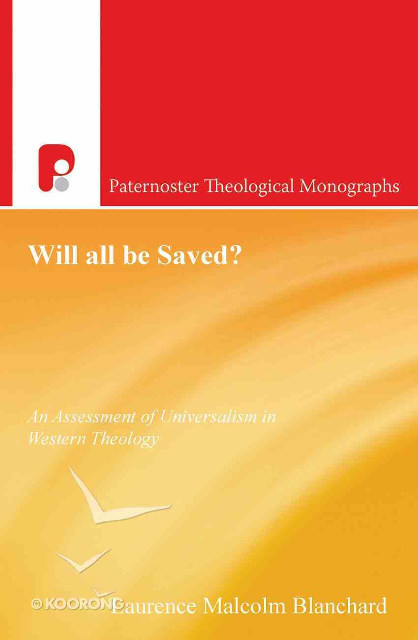 Will All Be Saved? (Paternoster Biblical & Theological Monographs Series) eBook