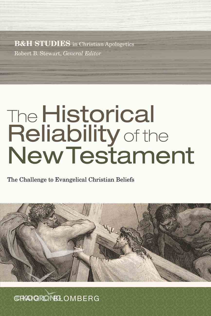 The Historical Reliability of the New Testament: The Challenge to Evangelical Christian Beliefs Paperback