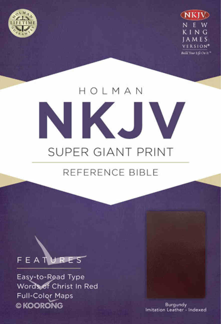 NKJV Super Giant Print Reference Indexed Bible Burgundy Imitation Leather