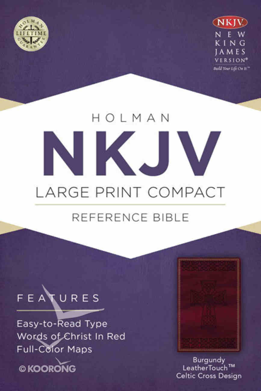 NKJV Large Print Compact Reference Bible Burgundy Leathertouch With Celtic Cross Premium Imitation Leather