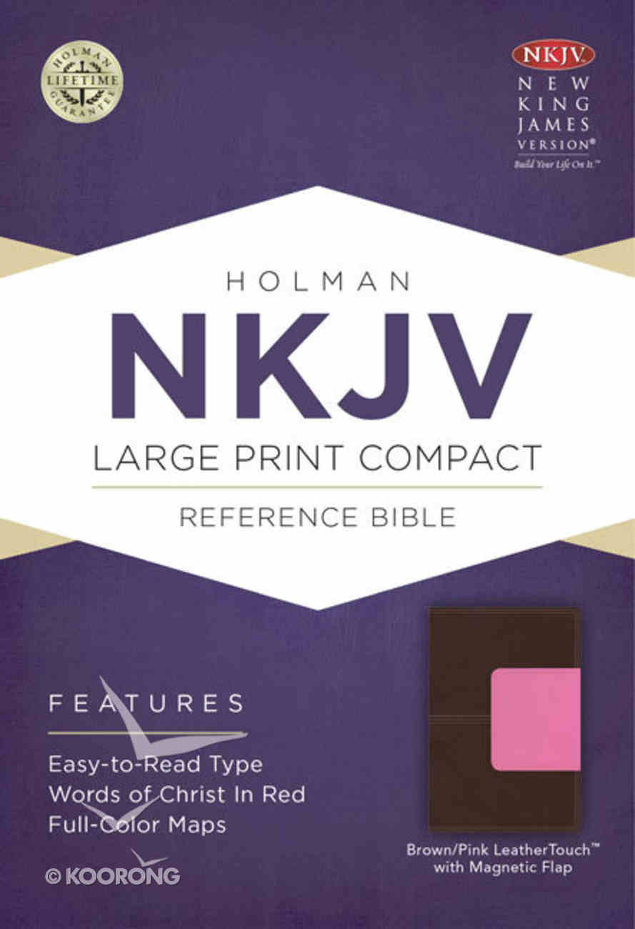 NKJV Large Print Compact Reference Bible With Magnetic Flap Brown/Pink Leathertouch Premium Imitation Leather