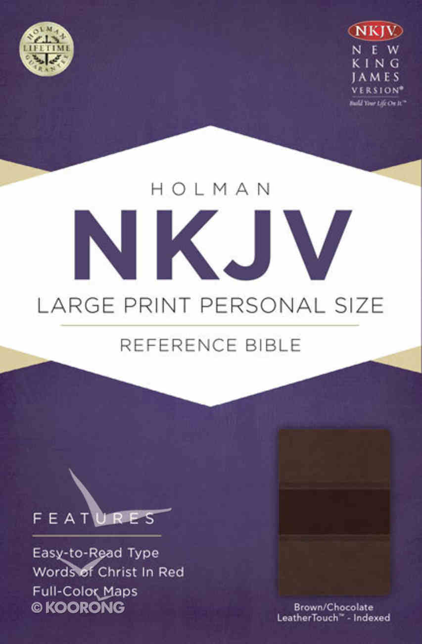NKJV Large Print Personal Size Reference Indexed Bible, Brown/Chocolate Leathertouch Premium Imitation Leather