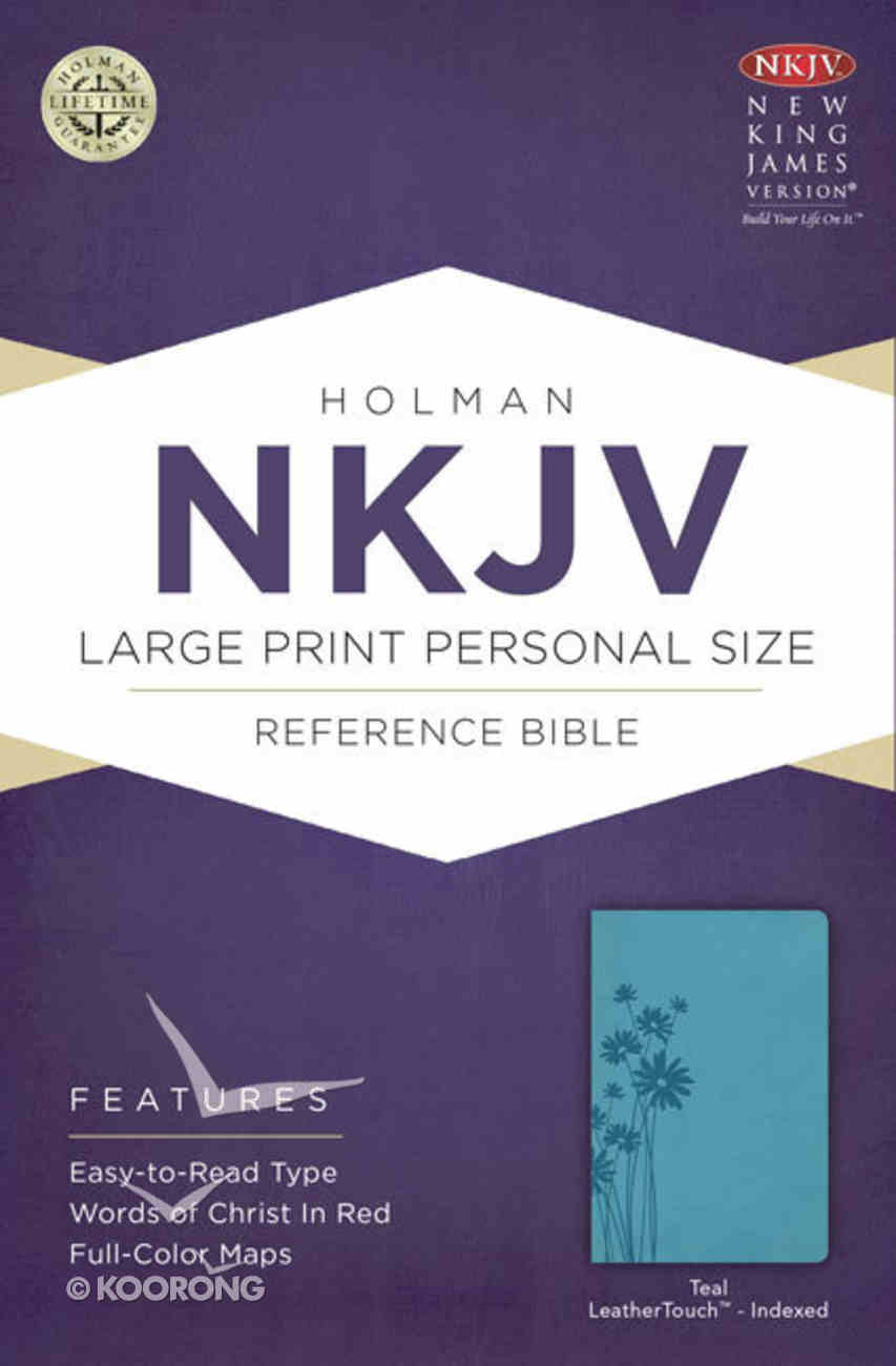 NKJV Large Print Personal Size Reference Indexed Bible, Teal Leathertouch Premium Imitation Leather
