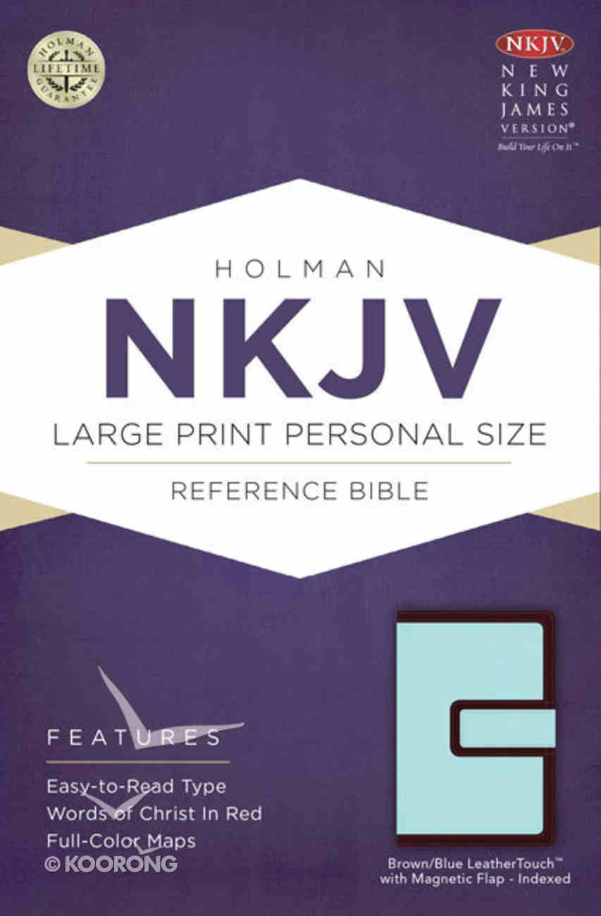 NKJV Large Print Personal Size Reference Indexed Bible, With Magnetic Flap Brown/Blue Leathertouch Premium Imitation Leather
