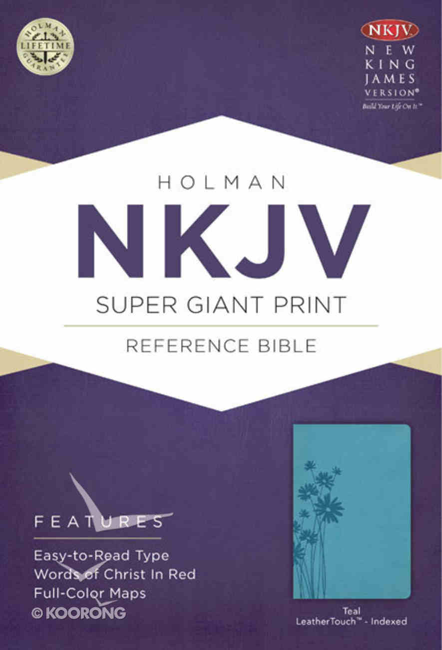 NKJV Super Giant Print Reference Indexed Bible, Teal Leathertouch Premium Imitation Leather