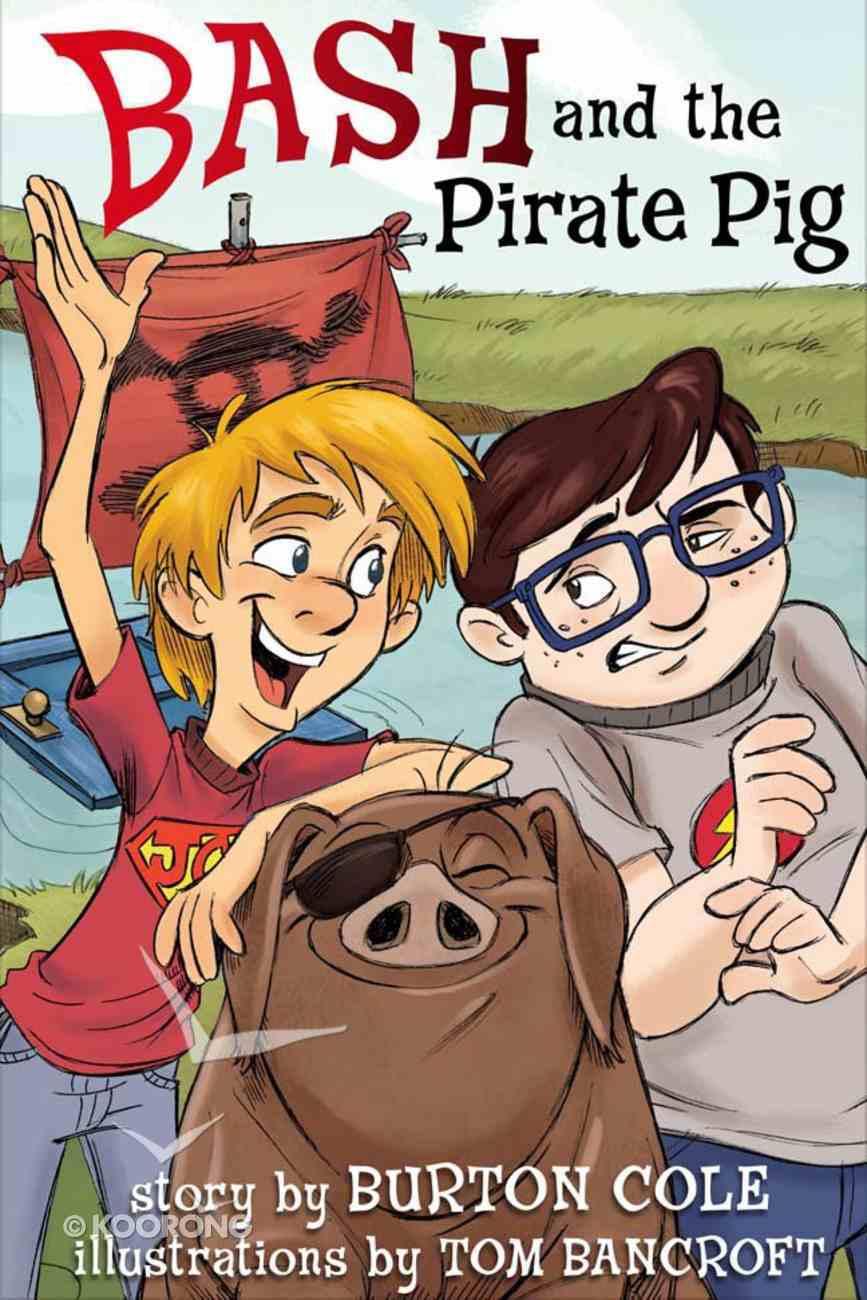 Bash and the Pirate Pig Hardback