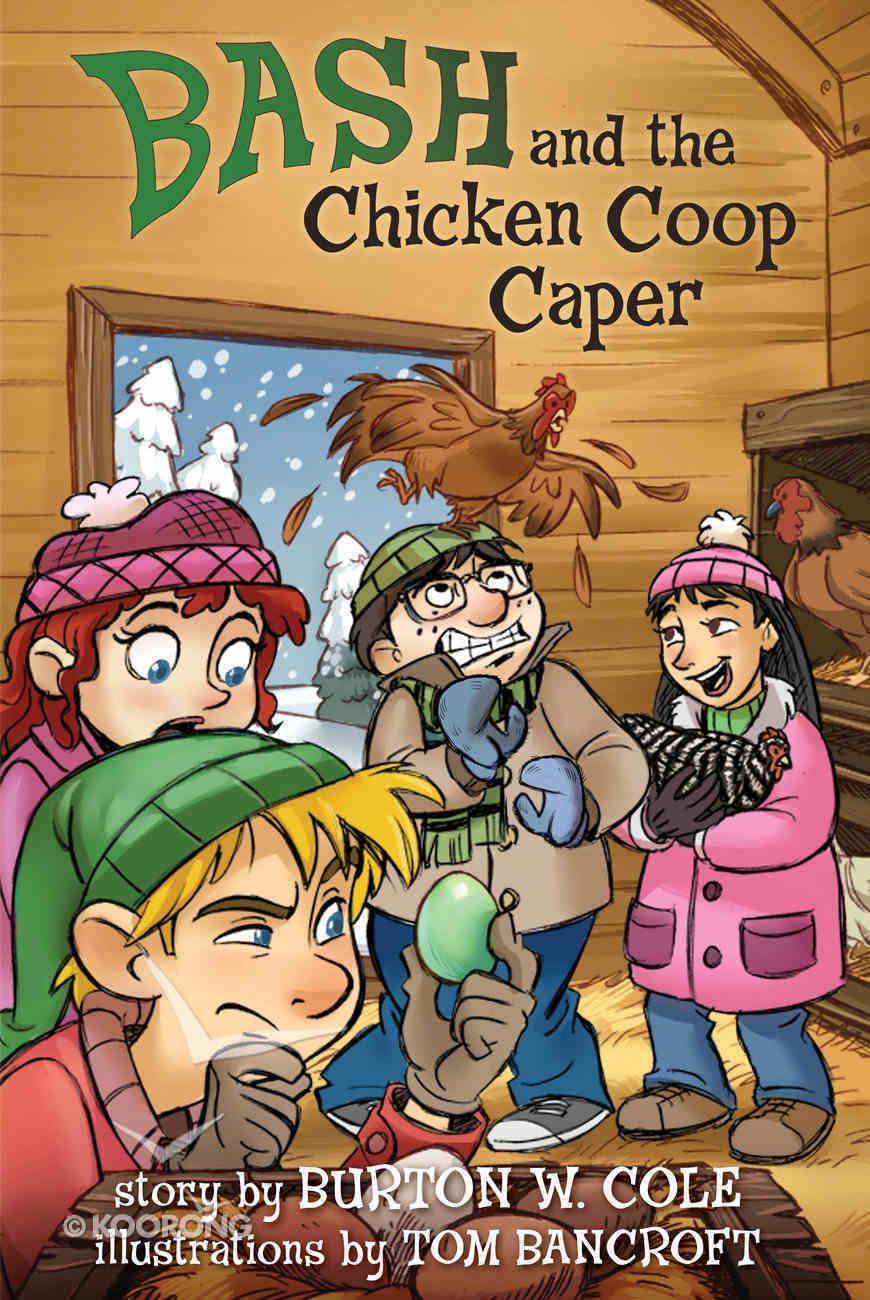 Bash and the Chicken Coop Caper Hardback