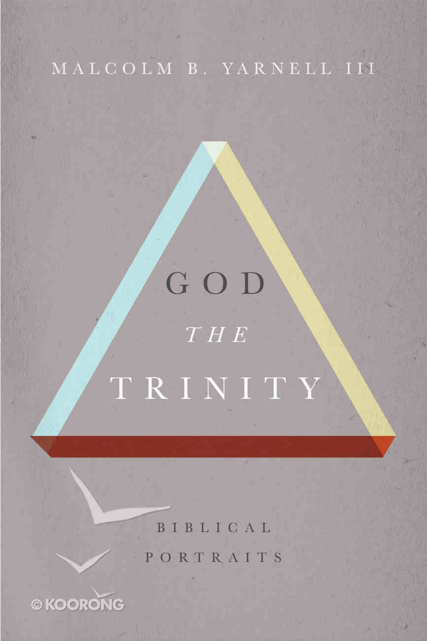 God the Trinity: Biblical Portraits Paperback