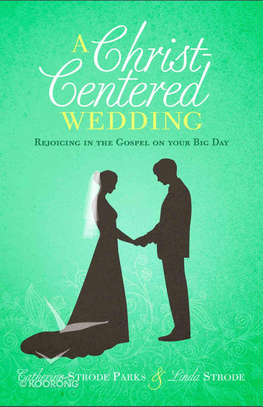 A Christ-Centered Wedding Paperback